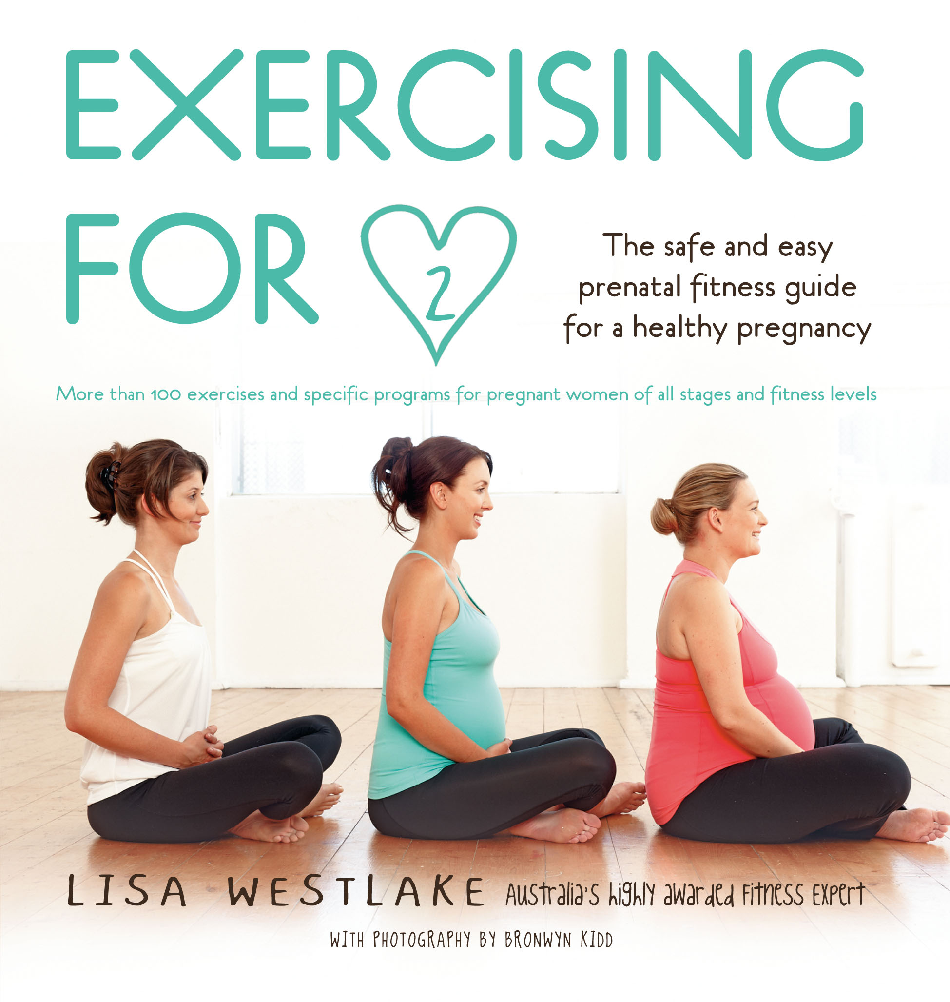 Exercising For Two The Safe And Easy Prenatal Fitness Guide A Healthy Pregnancy